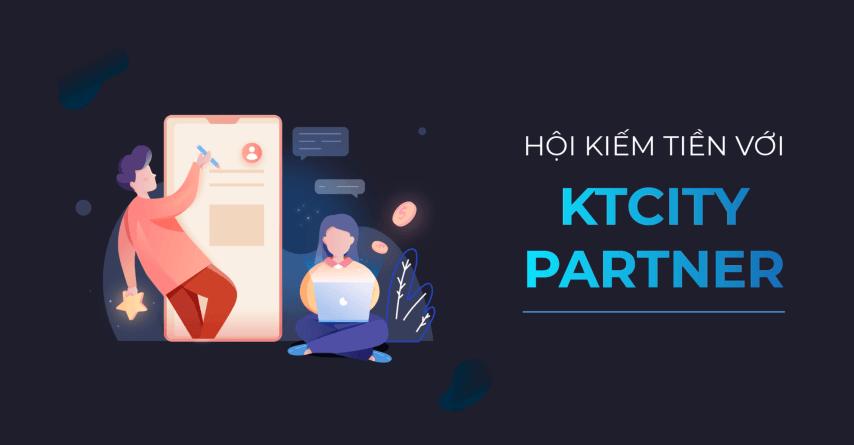 kticity partner kiếm tiền với ktcity