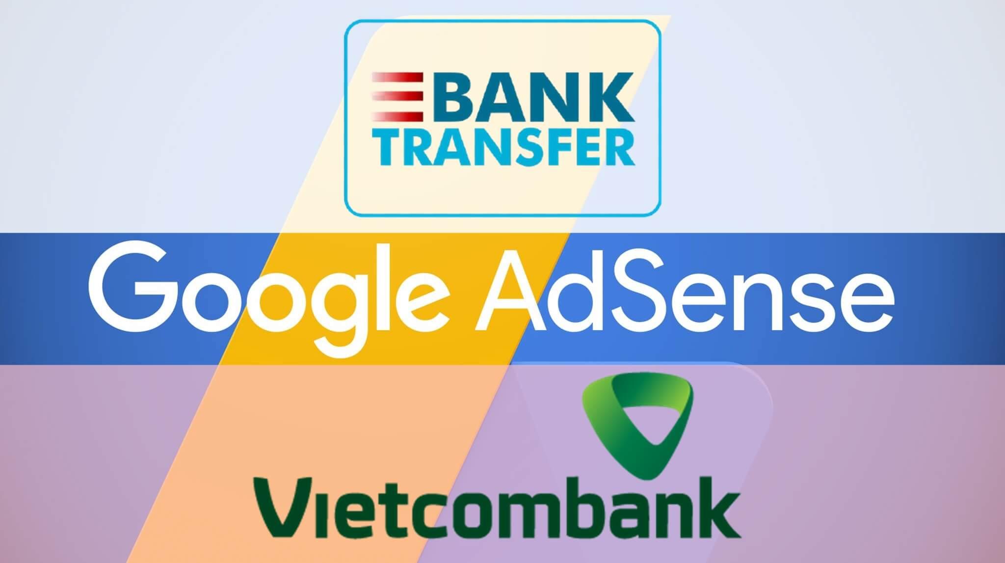 cách nhận tiền google adsense qua ngân hàng vietcombank