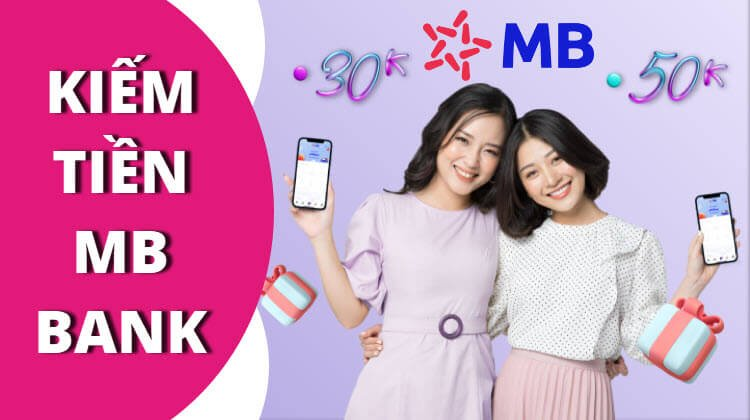 kiếm tiền MB Bank hiệu quả